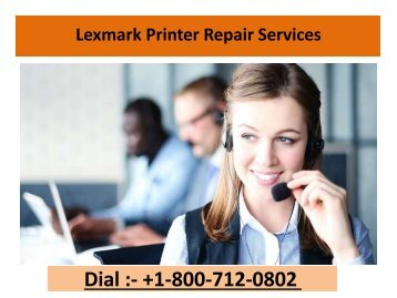 Lexmark Printer Repair Services + 1-800-712-0802