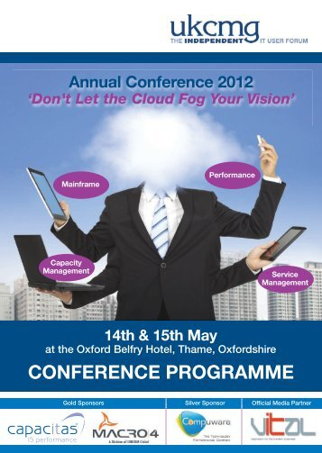 Annual Conference 2012 'Don't Let the Cloud Fog Your ... - UKCMG