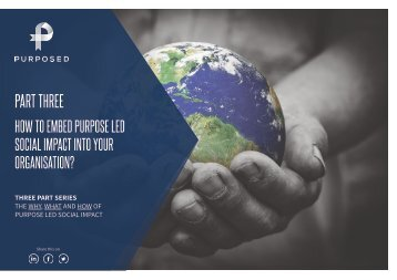 eBook Part 3 - How to embed Purpose Led Social Impact in to your organisation