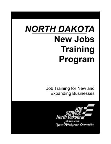 NORTH DAKOTA New Jobs Training Program - Job Service North ...