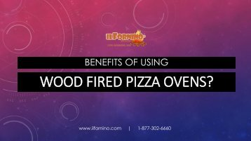 Benefits of using wood fired pizza oven | ilfornino®