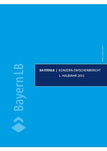 Konzern-zwischenbericht 1. halbjahr 2011 - Bayerische Landesbank