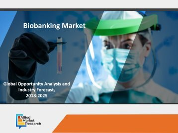 Rising Trends and New Technology in Biobanking Market