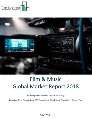 Film And Music Global Market Report 2018