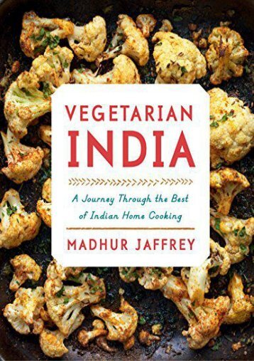 [+]The best book of the month Vegetarian India: A Journey Through the Best of Indian Home Cooking  [READ]
