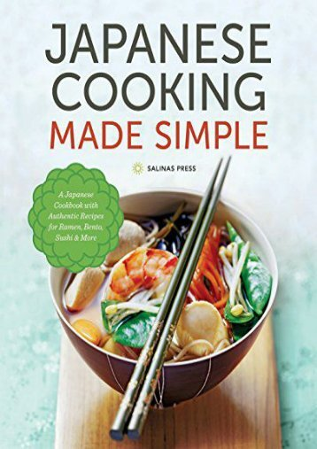 [+]The best book of the month Japanese Cooking Made Simple: A Japanese Cookbook with Authentic Recipes for Ramen, Bento, Sushi   More  [FREE]