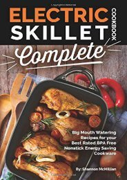 [+]The best book of the month Electric Skillet Cookbook Complete: Big Mouth Watering Recipes for your  Best Rated BPA Free  Nonstick Energy Saving Cookware  [FULL]
