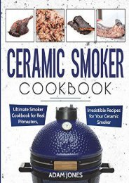 [+]The best book of the month Ceramic Smoker Cookbook: Ultimate Smoker Cookbook for Real Pitmasters, Irresistible Recipes for Your Ceramic Smoker  [NEWS]