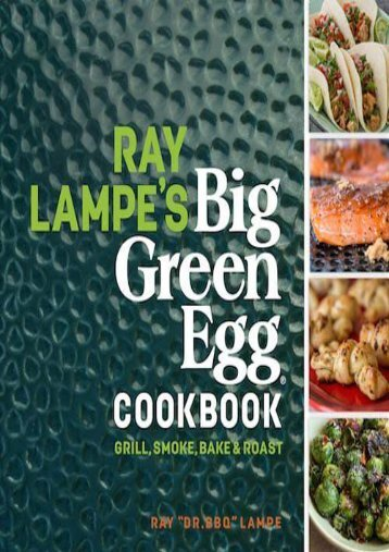 [+]The best book of the month Ray Lampe s Big Green Egg Cookbook: Grill, Smoke, Bake   Roast [PDF]