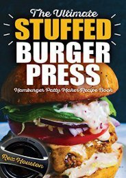 [+][PDF] TOP TREND The Ultimate Stuffed Burger Press Hamburger Patty Maker Recipe Book: Cookbook Guide for Express Home, Grilling, Camping, Sports Events or Tailgating. Crafted Sliders: Volume 1 (Stuffed Burgers)  [NEWS]