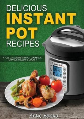 [+]The best book of the month Delicious Instant Pot Recipes: A Full Colour Instant Pot Cookbook for your Pressure Cooker: Volume 1 (Instant Pot, Instant Pot Recipes, Instant Pot ... Cooker Cookbook, Electric Pressure Cooker)  [DOWNLOAD]
