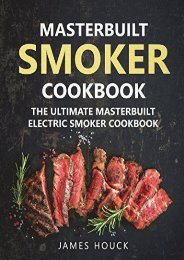 [+][PDF] TOP TREND Masterbuilt Smoker Cookbook: The Ultimate Masterbuilt Electric Smoker Cookbook: Simple and Delicious Electric Smoker Recipes for Your Whole Family: Volume 6 (Barbeque Cookbook)  [READ]