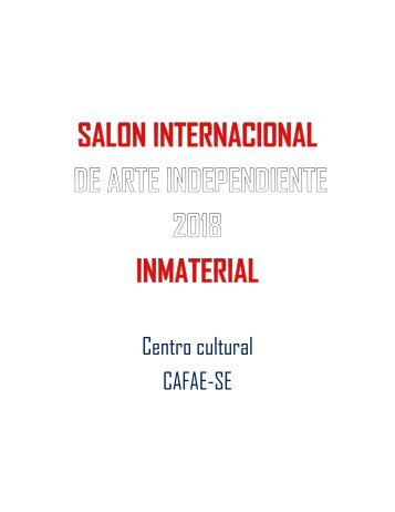 CATALOGO - INMATERIAL - SALON INTERNACIONAL DE ARTE INDEPENDIENTE 2018