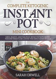 [+][PDF] TOP TREND Instant Pot Mini Cookbook: The Complete Ketogenic Instant Pot Mini Cookbook – Quick, Healthy, and Foolproof Instant Pot Keto Recipes for Rapid Weight ... Time Using 3 Quart Models (Ketogenic Recipes)  [DOWNLOAD]