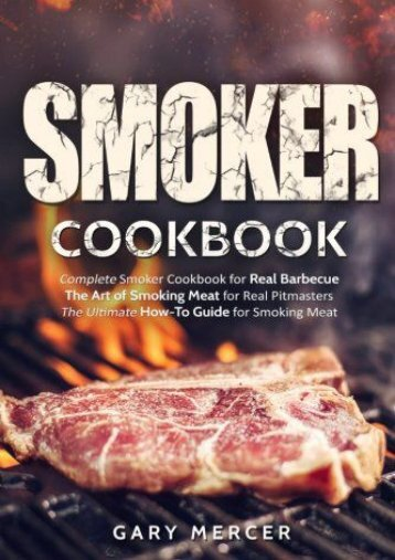 [+]The best book of the month Smoker Cookbook: Complete Smoker Cookbook for Real Barbecue, The Art of Smoking Meat for Real Pitmasters, The Ultimate How-To Guide for Smoking Meat  [FREE]