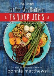 [+][PDF] TOP TREND The Eat Your Way Healthy at Trader Joe s Cookbook: Over 75 Easy, Delicious Recipes for Every Meal  [NEWS]