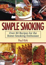 [+][PDF] TOP TREND Simple Smoking: Over 80 Recipes for the Home-Smoking Enthusiast  [FREE]