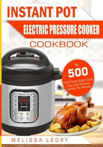 [+][PDF] TOP TREND Instant Pot Electric Pressure Cooker Cookbook: Top 500 Chef-Proved Super Quick, Easy And Delicious Instant Pot Recipes For Weight Loss And Overall ... (Top 500 Instant Pot Recipes Cookbook)  [FREE]