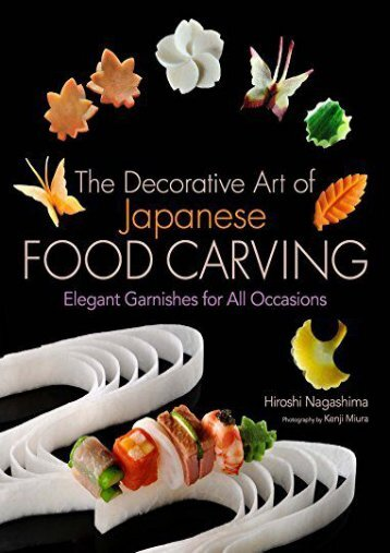 [+]The best book of the month Decorative Art of Japanese Food Carving: Elegant Garnishes for All Occasions  [READ]