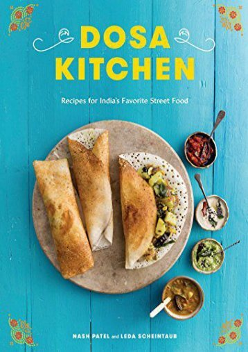 [+]The best book of the month Dosa Kitchen: Recipes for India s Favorite Street Food [PDF]
