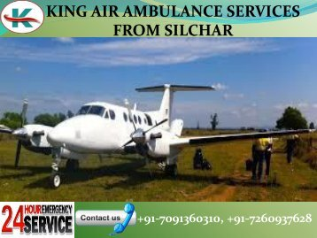 Low budget and advance King Air ambulance Service in Silichar