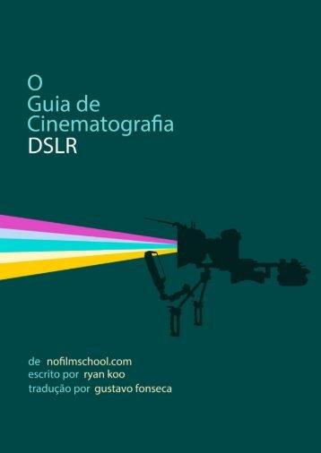 O Guia de Cinematografia DSLR - 2018