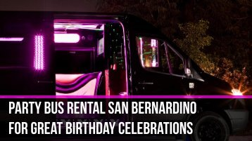 Party Bus Rental San Bernardino