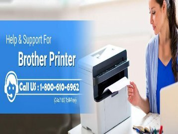 Brother Printer Support | 1-800-610-6962 | Brother Printer Support Number