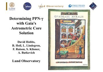 Determining PPN-γ with Gaia's Astrometric Core ... - Lund Observatory