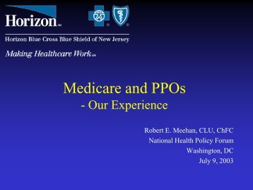 Medicare and PPOs: Our Experience - National Health Policy Forum