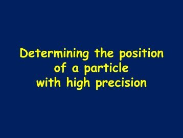 Determining the position of a particle with high precision