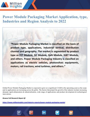 Power Module Packaging Market Application, type, Industries and Region Analysis to 2022