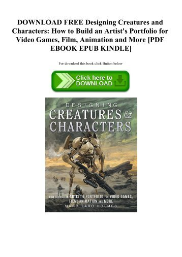 DOWNLOAD FREE Designing Creatures and Characters How to Build an Artist's Portfolio for Video Games
