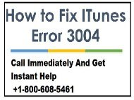 Call +1-800-608-5461 To Fix iTunes Error 3004