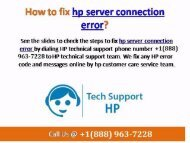 Contact HP Server Support Phone Number +1(888) 963-7228 for get instant service Help USA.output