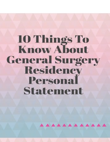 10 Things to Know About General Surgery Residency Personal Statement