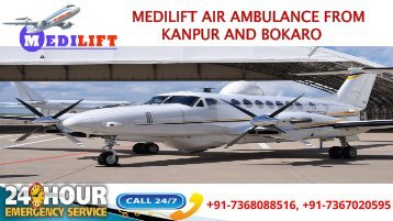 Book Hassle-Free Air Ambulance from Kanpur and Bokaro Provided by Medilift