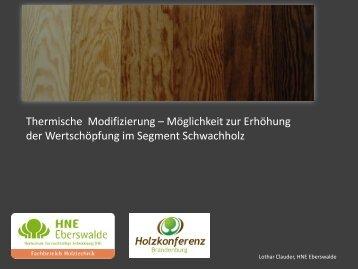 Thermoholz: + Eigenschaftsprofil - 2. Brandenburger Holzkonferenz