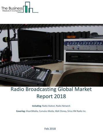 Radio Broadcasting Global Market Report 2018