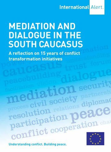 Mediation and dialogUe in the SoUth CaUCaSUS - International Alert