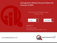 Homogenizers Market Research Report - Forecast to 2022