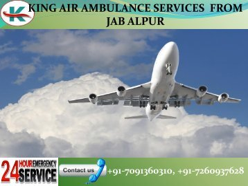 supportive and reliable Patient transporting King Air Ambulance Services in Jabalpur