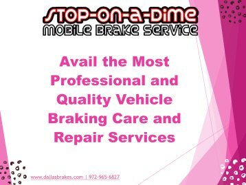 Avail the Most Professional and Quality Vehicle Braking Care and Repair Services