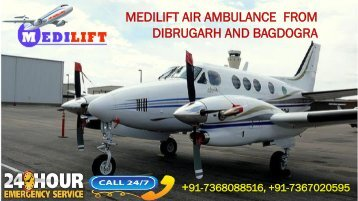 Now Get Supreme Air Ambulance from Dibrugarh and Bagdogra by Medilift