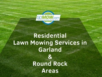 Looking for lawn mowing services in Garland and Round Rock, Texas area?