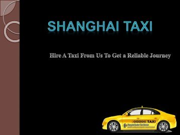 Worrying About Taxi Service In Shanghai? Click On Shanghai Taxi