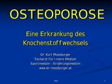 OSTEOPOROSE - Dr. Kurt A. Moosburger