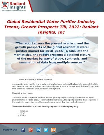 Global Residential Water Purifier Industry Trends, Growth Prospects Till, 2022 Radiant Insights, Inc