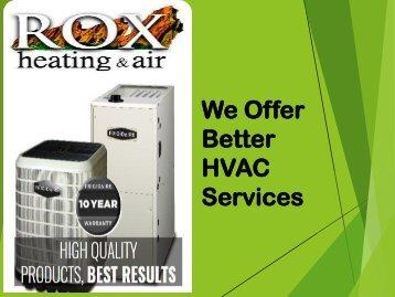 We Offer Better HVAC Services