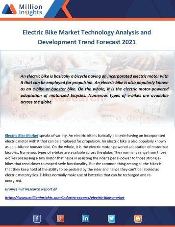 Electric Bike Market Technology Analysis and Development Trend Forecast 2021